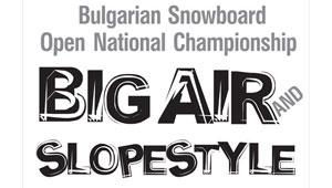 Bulgarian Freestyle Open - Big Air & Slopestyle