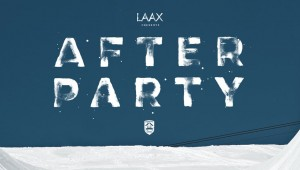 AFTERPARTY the Movie presented by LAAX