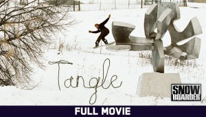 Tangle (2020) Presented by Snowboarder Magazine